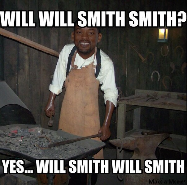 Will Will Smith smith? Yes... Will Smith will smith.